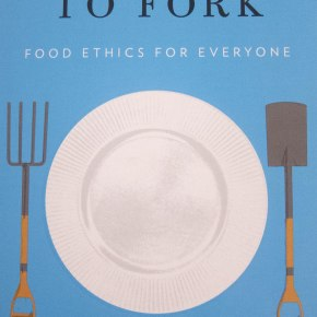 From Field to Fork: Food Ethics for Everyone – An Excerpt